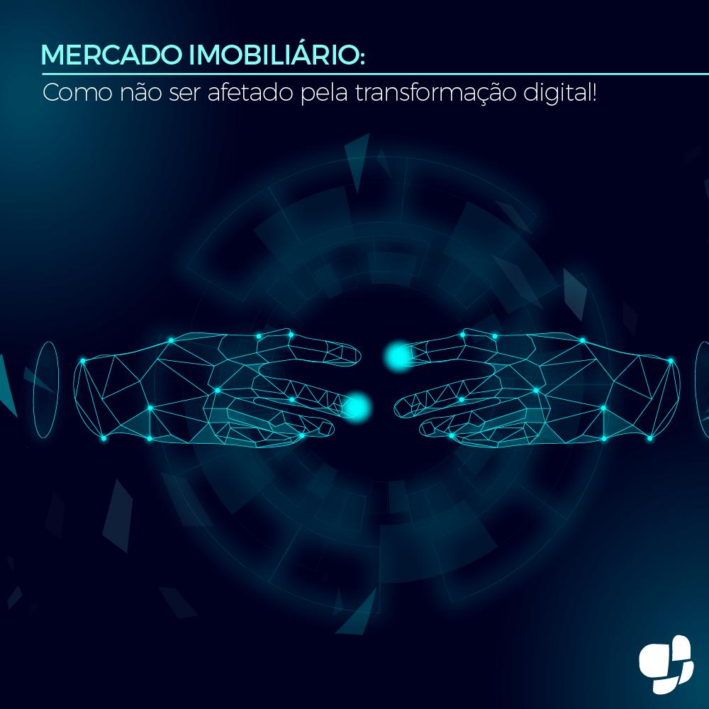 Mercado imobiliário: Como não ser afetado pela transformação digital!