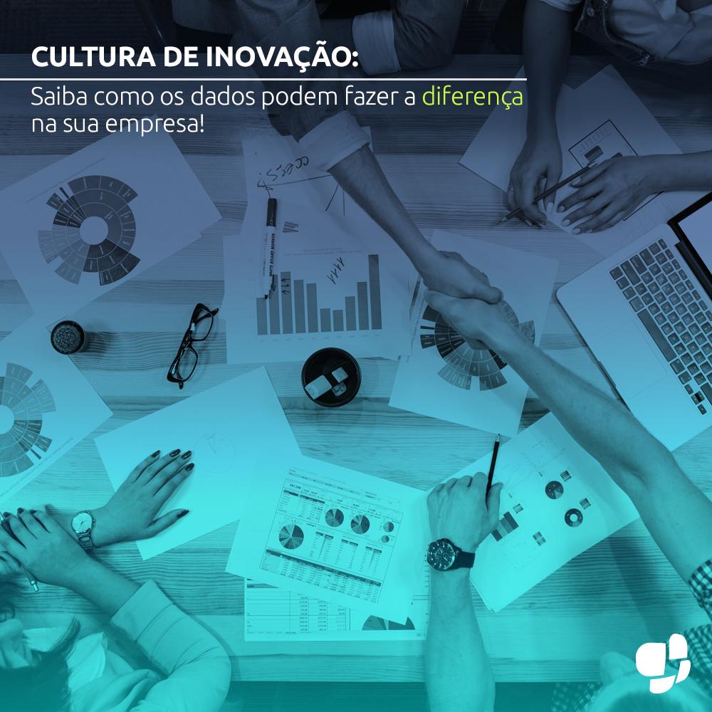 Cultura de inovação: Saiba como os dados podem fazer a diferença na sua empresa!