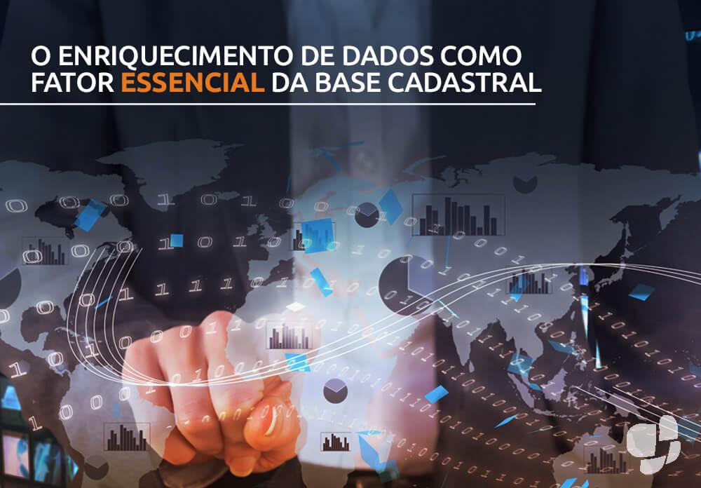 Enriquecimento de dados: Fator essencial da base cadastral