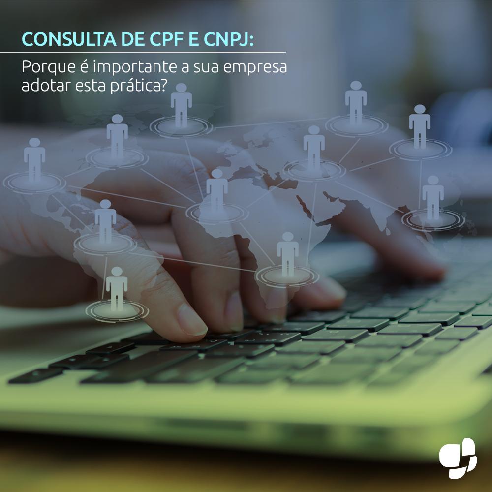 Consulta de CPF e CNPJ: Porque é importante a sua empresa adotar esta prática?