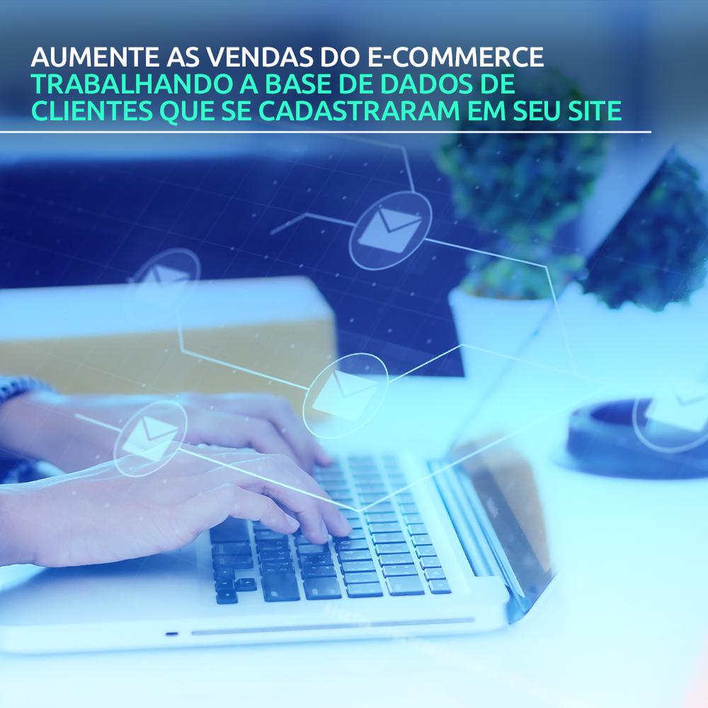 Aumente as vendas do e-commerce trabalhando a base de dados de clientes que se cadastraram em seu site