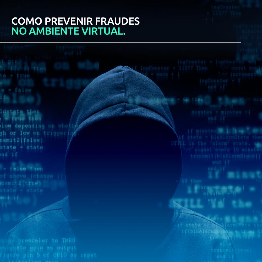 Como prevenir fraudes no ambiente virtual.