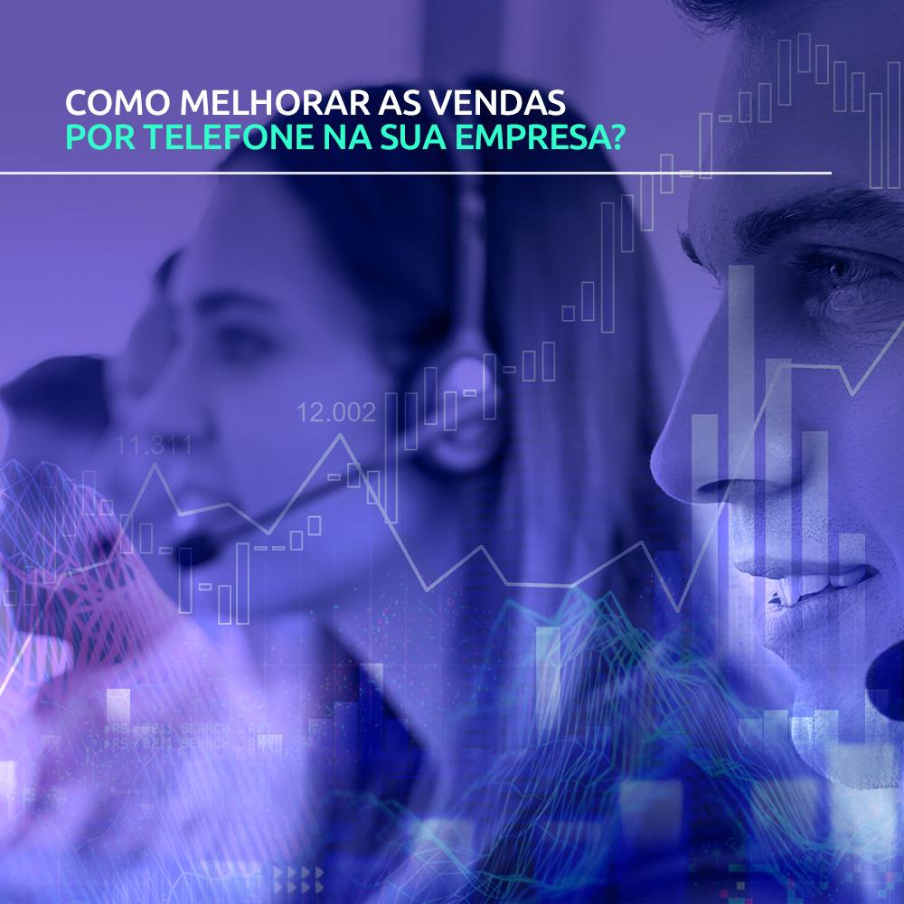 Como melhorar as vendas por telefone na sua empresa?