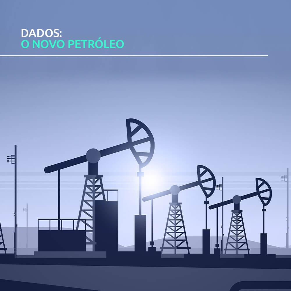 Dados: o novo petróleo